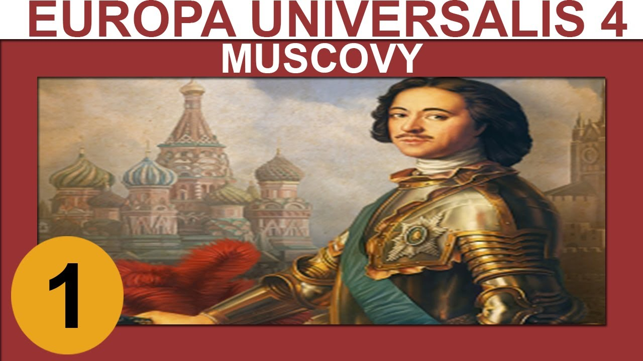 Europa Universalis 4: Third Rome - Muscovy - Ep 1 - Let's ...