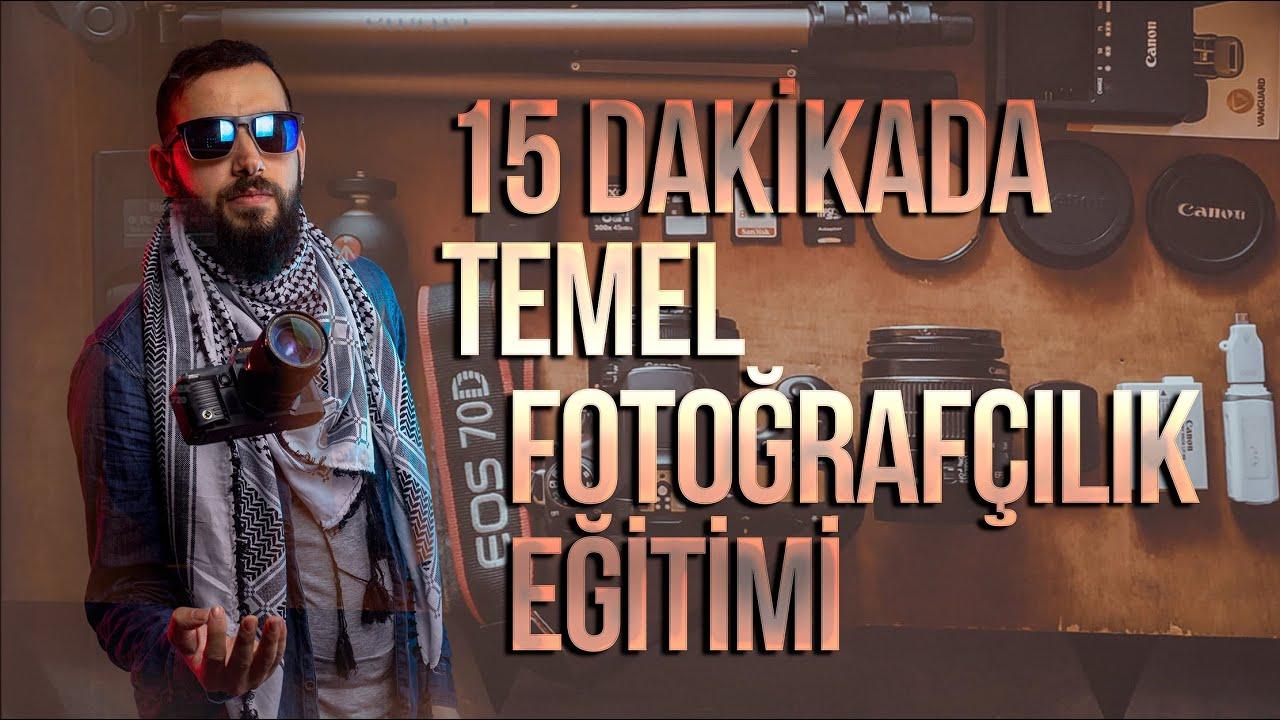 15 dakikada Temel Fotoğrafçılık Eğitimi - Mehmet Aslan