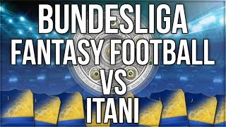 BUNDESLIGA TOTS FANTASY FOOTBALL VS ITANI