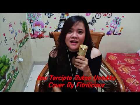 Fitriliciouz - Cover Kau Tercipta Bukan Untukku Nella Kharisma thumbnail