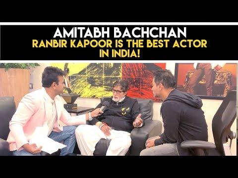 Amitabh Bachchan : 'Ranbir Kapoor is the Best Actor in India!' #Badla
