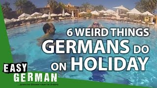 6 weird Things Germans do on Holiday | Easy German 186