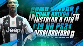 COMO BAIXAR E INSTALAR O FIFA 19 NO PS3 DESBLOQUEADO