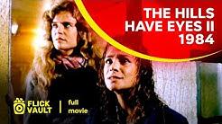 The Hills Have Eyes II (1984)   Full Movie   Flick Vault