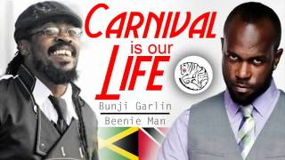 [HD] Carnival Is Our Life-by Bunji Garlin & Beenie Man (KARNIVAL KONNEK RIDDIM) *NEW SOCA 2012*