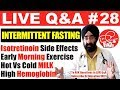 Q&A #28 : Morning Exercise,Hot Vs Cold MILK, Isotretinoin, INTERMITTENT FASTING | Dr.Education