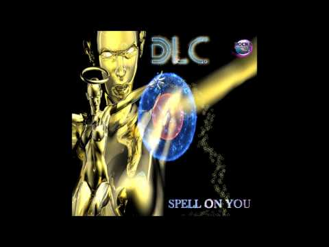 DLC Ft  A J & Free Lancer   Spell on you Radio Edit