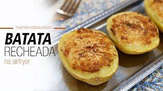 Batatas Recheadas Feitas Na Airfryer