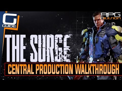 The Surge - Central Production (2nd Area) Walkthrough (Enemy Tips, Shortcuts, Implants...)