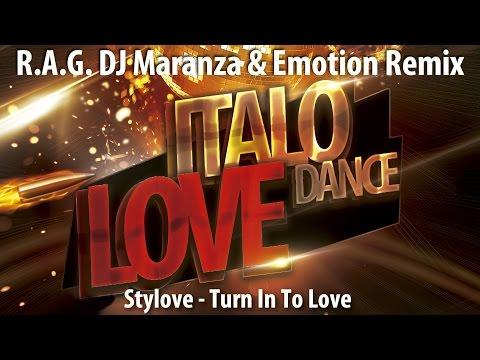 (R.A.G. DJ Maranza & Emotion Remix) || Stylove - Turn In To Love