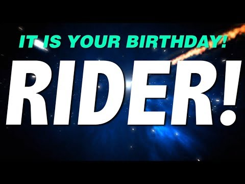 HAPPY BIRTHDAY RIDER! This is your gift.