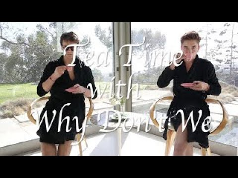 Why Don't We • Tea Time Episode 2 feat. Jonah & Daniel