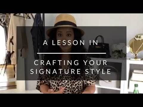 A Lesson In Crafting Your Signature Style