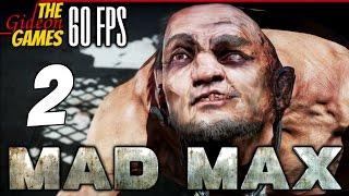 Прохождение Mad Max на Русском (Безумный Макс)[PС|60fps] - #2 (Нам нужно НИТРО!)