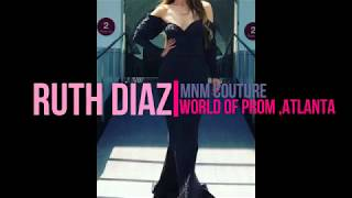 RUTH DIAZ - Model- World Of Prom - Atlanta GA,  MNM Couture