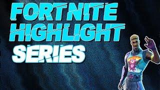 Fortnite Highlight Series
