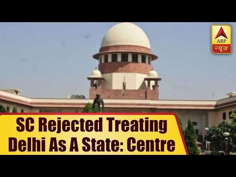 SC Rejected Treating Delhi As A State Making it Subject To The Decision Making by LG: Centre Mp3