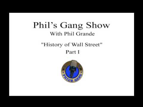 Phil's Gang - The History of Wall Street Part I
