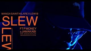 Manga Saint Hilare x Lewi B - Slew ft. P Money & Jamakabi [Music Video] | GRM Daily