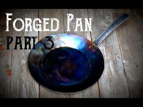 Forging A Pan Part 3: Assembling and Seasoning a Pan // Hand Forged Skillet - YouTube