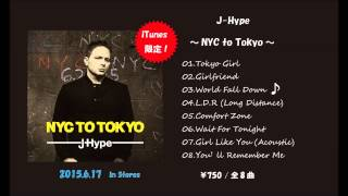 J-Hype - 『NYC to Tokyo』2015.6.17 Digital Release