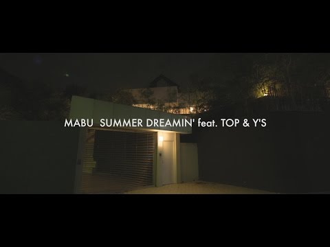 MABU - SUMMER DREAMIN' feat. T.O.P. & Y'S (Prod. by ZOT on the WAVE)