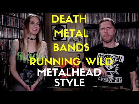 Death Metal Bands Running Wild Metalhead Style