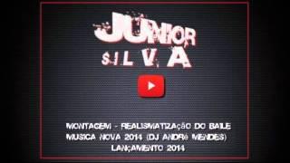 Montagem   Realismatização do Baile   Musica nova 2014 DJ André Mendes Lançamento 2014