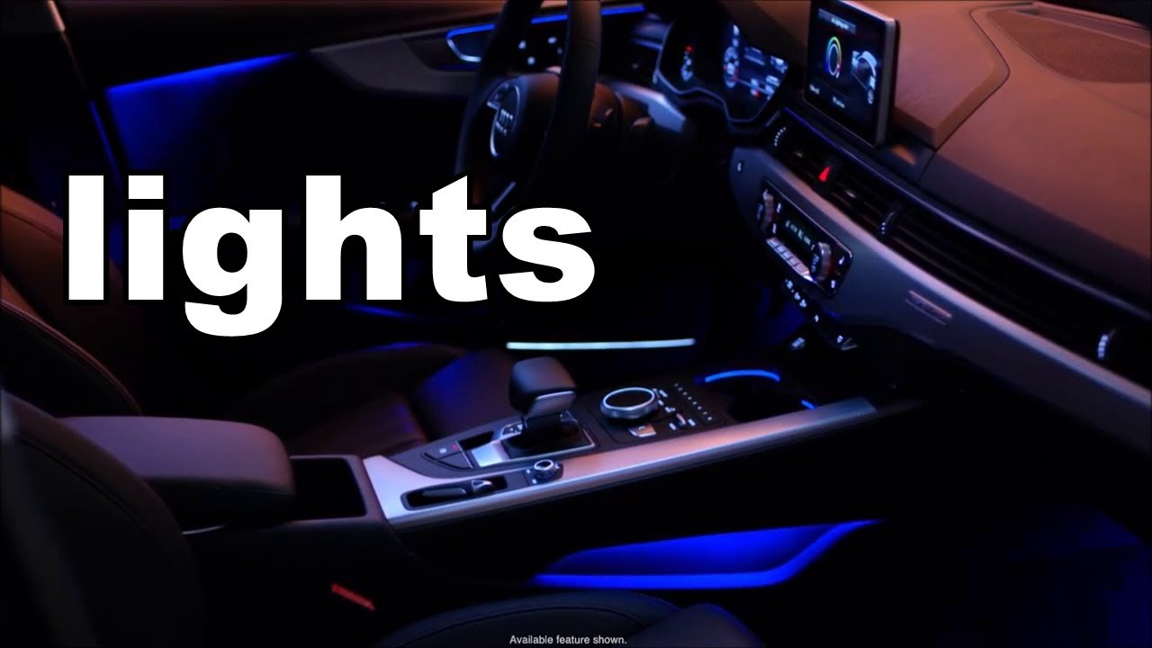 Ambiente Verlichting Audi A4 2017 Audi A4 Interior Lights - Youtube