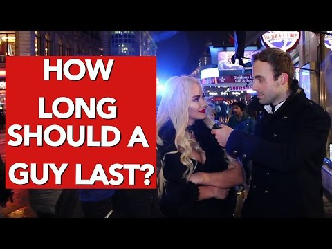 How long should a guy last in bed?