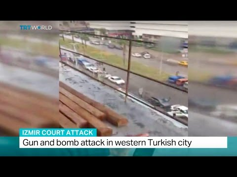 Izmir Court Attack: Gun and bomb attack in western Turkish city
