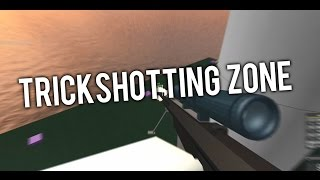 TRICKSHOTTING ZONE! (ROBLOX)