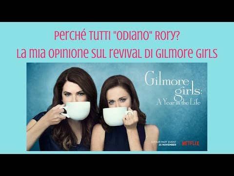 Gilmore Girls. A year in the life | Perché tutti odiano Rory?