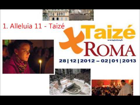 1. Alleluia 11 - Taizé Roma 2012