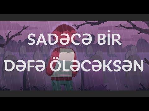 SADƏCƏ BİR DƏFƏ ÖLƏCƏKSƏN! (Təsirli video)