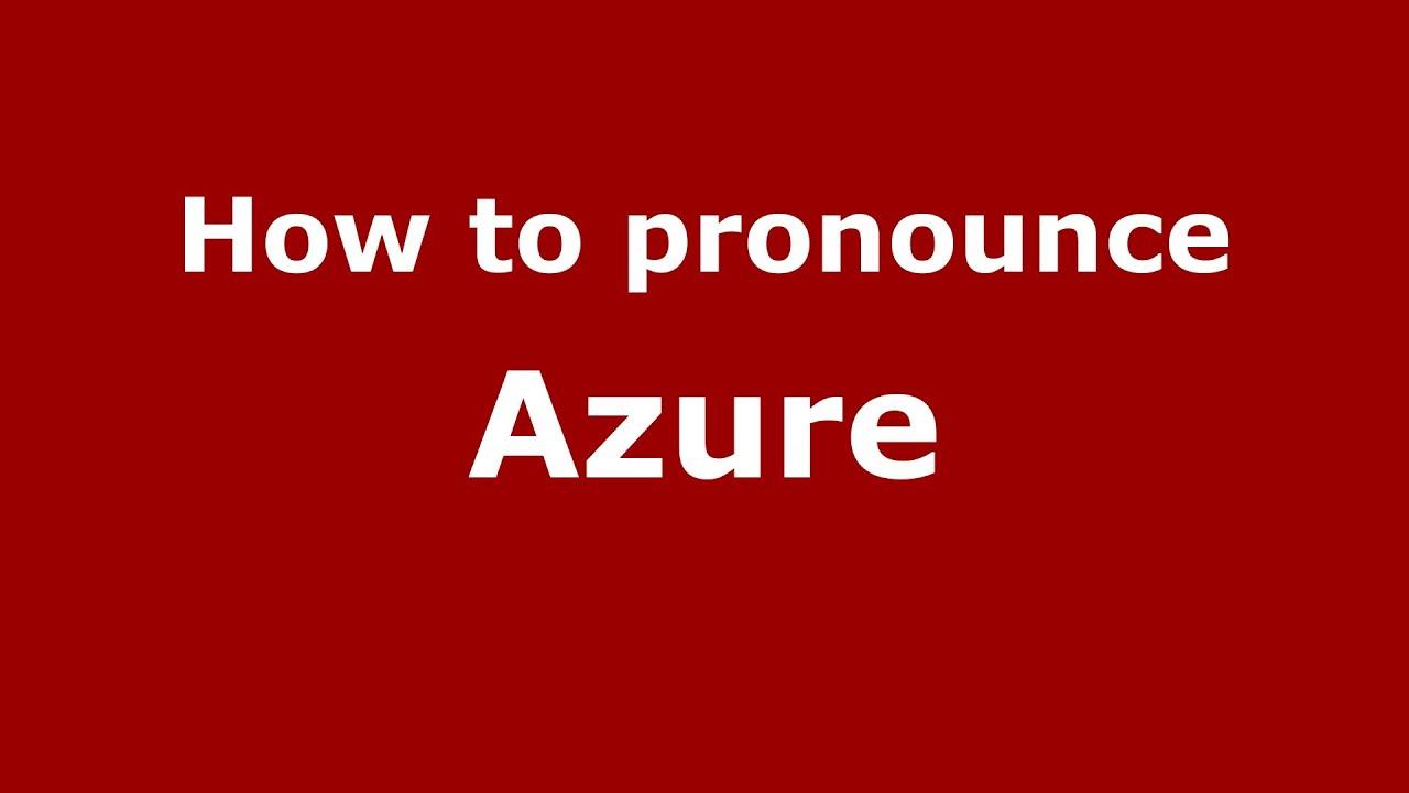 How to pronounce Azure (French/France) - PronounceNames.com