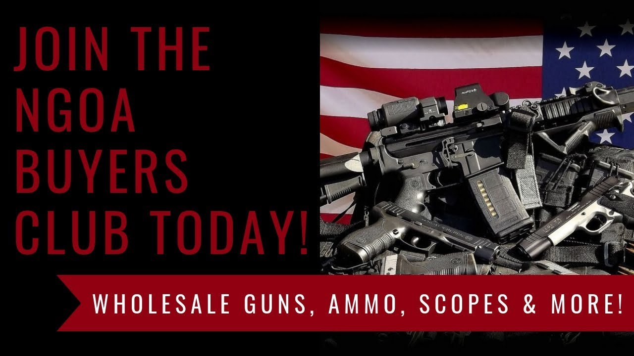 Join The NGOA Buyers Club to buy guns, ammo, scopes & MORE!