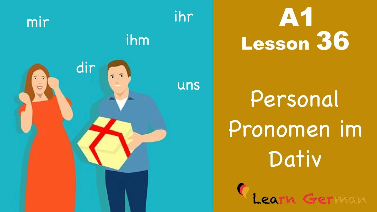 Learn German | Dative case | Personal pronouns | German for beginners | A1 - Lesson 36