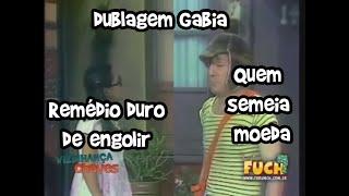 Chaves: Remédio duro de engolir / Quem semeia moeda (1972) - dublagem Gabia