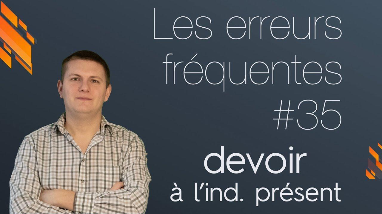 Conjugaison Du Verbe Devoir A L Indicatif Present Youtube