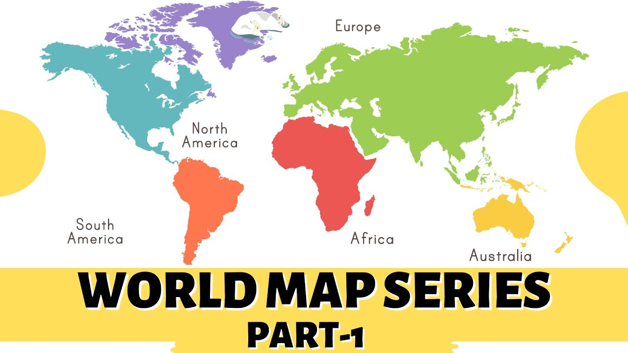 World Map Series | Part 1| World Geography