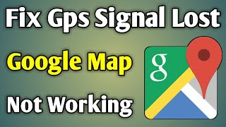 Gps Signal Lost | How To Fix Google Map Not Working And Not Show Directions Arrow Moving Problem screenshot 3