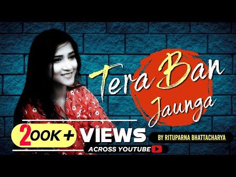 tera-ban-jaunga-|-female-cover-|-lyrics-|-kabir-singh-|-akhil-sachdeva-&-tulsi-kumar-|-kumaar