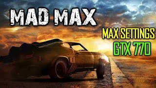 Mad Max On Gigabyte GTX 770 OC - Max Settings - Full HD