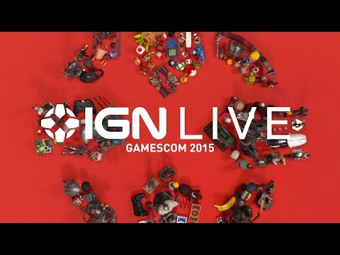 Gamescom 2015 - IGN Live [REPLAY]