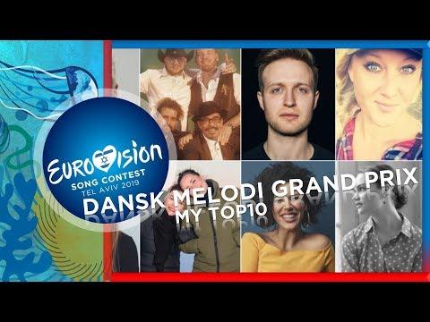 Eurovision 2019 Denmark [Dansk Melodi Grand Prix] - MY TOP10