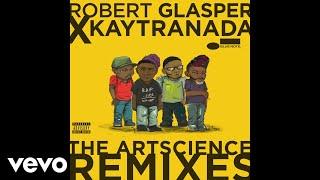 Robert Glasper Experiment - Find You (KAYTRANADA Remix/Audio) ft. Iman Omari