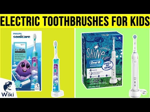 10 Best Electric Toothbrushes For Kids 2019