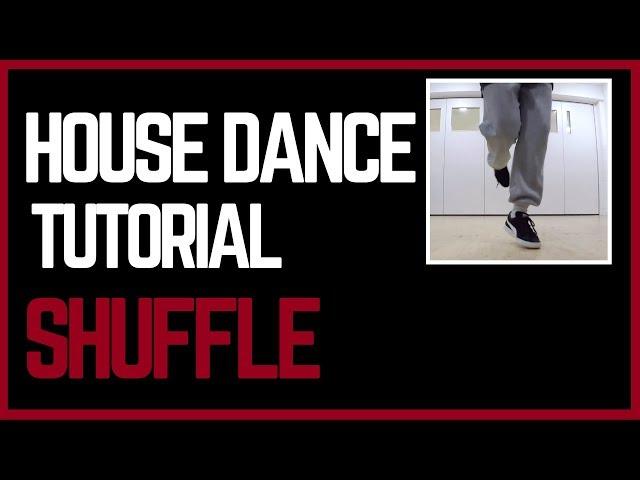 House Dance Tutorial   Shuffle