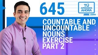 CLASE DE INGLÉS 645 Countable and uncountable nouns exercise part 2